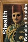 Stealth - Sonallah Ibrahim, Hosam Aboul-Ela