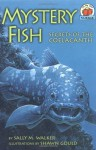 Mystery Fish: Secrets of the Coelacanth (On My Own Science) - Sally M. Walker, Shawn Gould