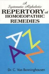 A Systematic Alphabetic Repertory of Homoeopathy Remedies ; By Dr. C. Von Bonninghausen, Part First : Embracing the Antipsoric, Antisyphilitic and Antisycotic Remedies - C.M. Boger