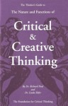 The Thinker's Guide to The Nature and Functions of Critical & Creative Thinking - Richard Paul, Linda Elder