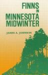 Finns in Minnesota Midwinter - Jim Johnson, James A. Johnson