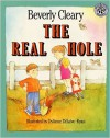 The Real Hole - Beverly Cleary, Mary Stevens, DyAnne DiSalvo-Ryan