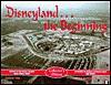 Disneyland the Beginning - Carlene Thie