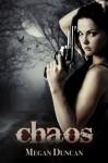 Chaos, an Urban Dystopian (Agents of Evil, Book 2) - Megan Duncan