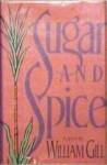 Sugar and Spice - William Gill