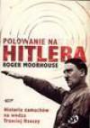 Polowanie na Hitlera. Historia zamachów na wodza Trzeciej Rzeszy - Roger Moorhouse