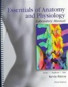 Essentials of Anatomy and Physiology Laboratory Manual - Rod R. Seeley, Kevin T. Patton