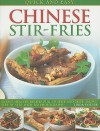 Quick and Easy Chinese Stir-Fries: 60 Fast, Healthy Recipes Full of Spice and Taste, Shown Step by Step with 300 Photographs - Linda Doeser