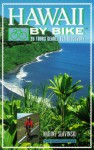 Hawaii by Bike: 20 Tours Geared for Discovery - Nadine Slavinski