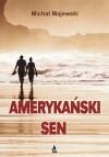 Amerykański sen - Michał Majewski