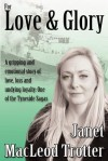For Love & Glory (The Tyneside Sagas) - Janet MacLeod Trotter