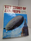 The Story Of Airships: When Monsters Roamed The Skies - Joseph F. Hood