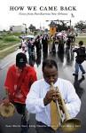 How We Came Back: Voices from Post-Katrina New Orleans - Nona Martin Storr, Emily Chamlee-Wright, Virgil Henry Storr, Peter Boettke