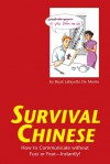 Survival Chinese: How to Communicate without Fuss or Fear - Instantly! (Mandarin Chinese Phrasebook) - Boyé Lafayette de Mente