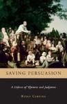 Saving Persuasion: A Defense of Rhetoric and Judgment - Bryan Garsten
