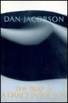The Trap and A Dance in the Sun - Dan Jacobson
