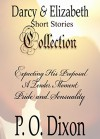Darcy and Elizabeth Short Stories Collection - P. O. Dixon