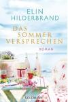 Das Sommerversprechen: Roman - Elin Hilderbrand, Almuth Carstens