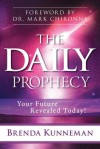 The Daily Prophecy: Your Future Revealed Today! - Brenda Kunneman