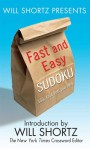 Will Shortz Presents Fast and Easy Sudoku: 150 Fun Puzzles - Will Shortz