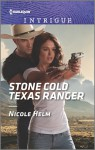 Stone Cold Texas Ranger (Harlequin Intrigue) - Nicole Helm