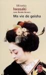 Ma vie de geisha - Mineko Iwasaki, Rande Brown, Isabelle Chapman