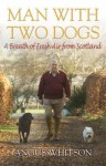 Man With Two Dogs: A Breath Of Fresh Air From Scotland - Angus Whitson