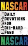 Daily Devotions for Die-Hard Fans: Nascar - Ed McMinn