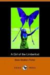 A Girl of the Limberlost (Dodo Press) - Gene Stratton-Porter