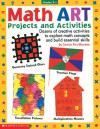 MathART Projects and Activities: Dozens of Creative Projects to Explore Math Concepts and Build Essential Skills - Carolyn Ford Brunetto