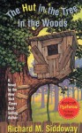 The Hut in the Tree in the Woods - Richard M. Siddoway