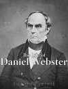 The Life of Daniel Webster - Edward Everett