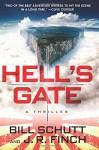 Hell's Gate: A Thriller - Bill Schutt, J. R. Finch