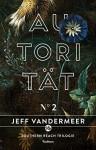 Autorität: Buch 2 der Southern-Reach Trilogie - Jeff VanderMeer
