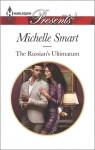 The Russian's Ultimatum - Michelle Smart