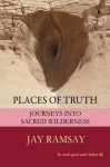 Places of Truth: Journeys Into Sacred Wilderness - Jay Ramsay