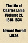 The Life of Charles Lamb (Volume 2); 1818-1834 - Edward Verrall Lucas