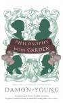 Philosophy In The Garden - Damon Young