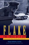Flake - The Trial of a Cop:A True Crime Story Told By The Prosecutor - Hugh Anthony Levine