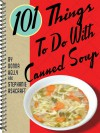 101 Things to Do with Canned Soup - Stephanie Ashcraft, Donna Meeks