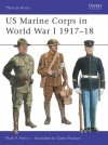 US Marine Corps in World War I 1917-18 - Mark R. Henry