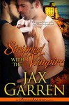 Stripped with the Vampire (Austin Immortals Book 1) - Jax Garren