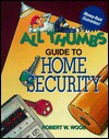 All Thumbs Guide to Home Security - Robert W. Wood, Steve Hoeft
