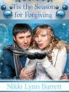 'Tis The Season for Forgiving (Secret Santa Book 3) - Nikki Lynn Barrett