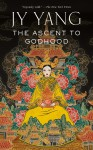 The Ascent to Godhood - JY Yang