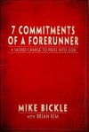 7 Commitments of a Forerunner - Mike Bickle, Brian Kim