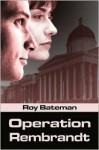 Operation Rembrandt - Roy Bateman