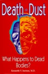 Death To Dust: What Happens To Dead Bodies? - Kenneth V. Iserson