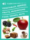 115 Audio Flash Cards for Kids: Vegetables, Berries, Fruits, Mushrooms, Food and Drinks, Nuts - Vladimir Kruchinin, Leanna Wilson
