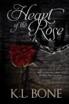 Heart of the Rose: A Tale of the Black Rose Guard (Volume 2) - K.L. Bone, Melissa Hayden, Skyla Dawn Cameron, Tara Shaner